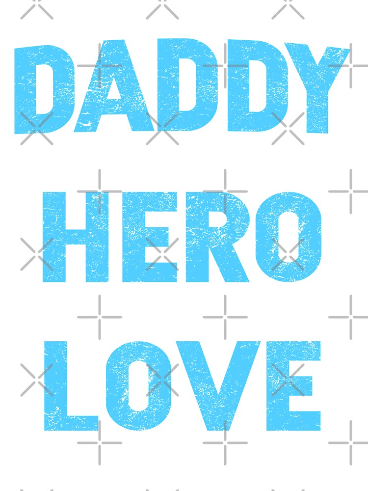 Daddy A Son's First Hero A Daughter's First Love Dad Meaning   Baby  One-Piece