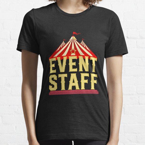 Circus Event Staff Essential T-Shirt