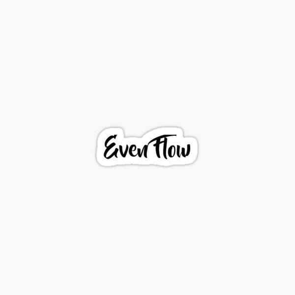 Even Flow Sticker