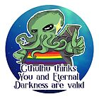 Cthulhu thinks You and Eternal Darkness are valid! von FervorCraft