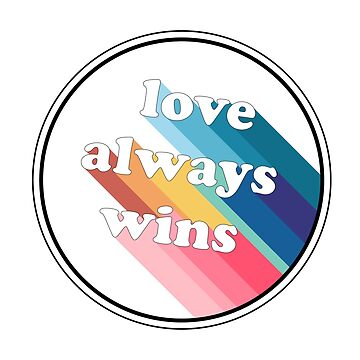 Love Always Wins  by abrowdy