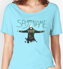 Say My Name! Women's Relaxed Fit T-Shirt