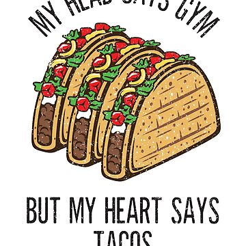 Funny Head Says Gym Heart Says Tacos Workout Buff T-Shirt by irondiscipline