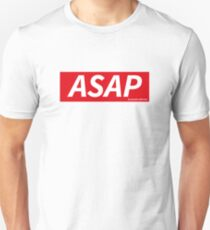 ASAP - as soon as possible Unisex T-Shirt