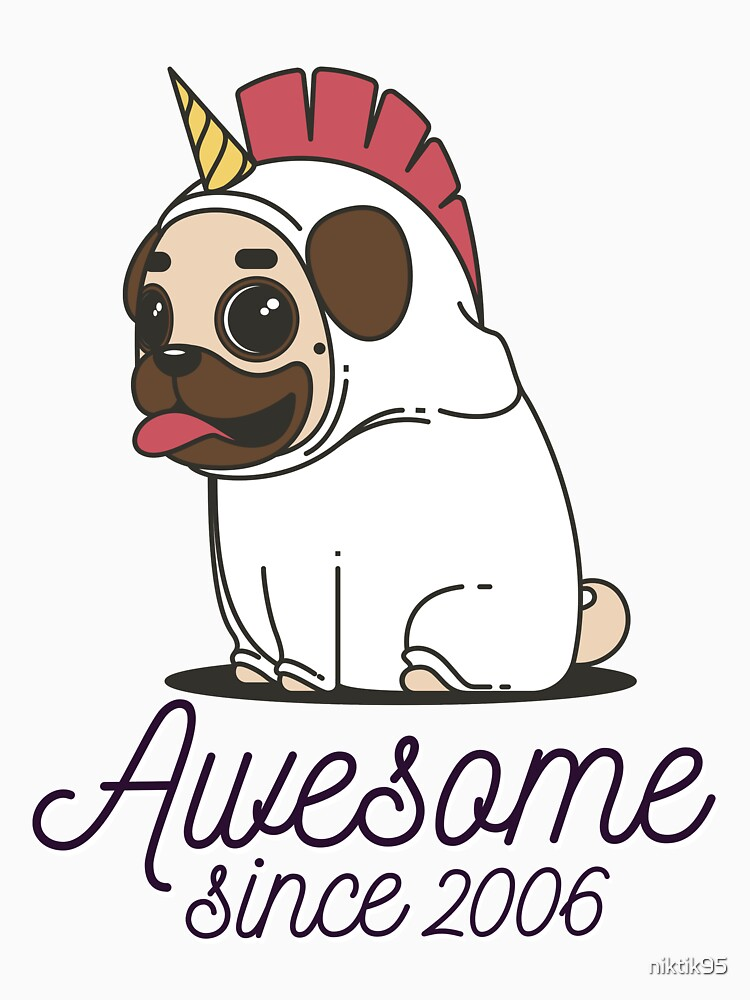 Awesome since 2006 - Funny Unicorn Pug Gift von niktik95