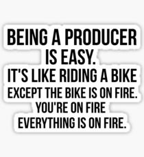 Being a Producer Is Easy Sticker