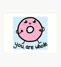 MOTIVATIONAL DONUT: YOU ARE WHOLE Art Print