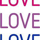 LOVE LOVE LOVE - Bisexual pride flag colors by IdeasForArtists