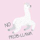 No Prob-llama lama pun by hitechmom