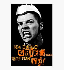 Guy Named Griff - Just Say No Photographic Print