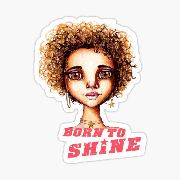 Born to Shine Sticker