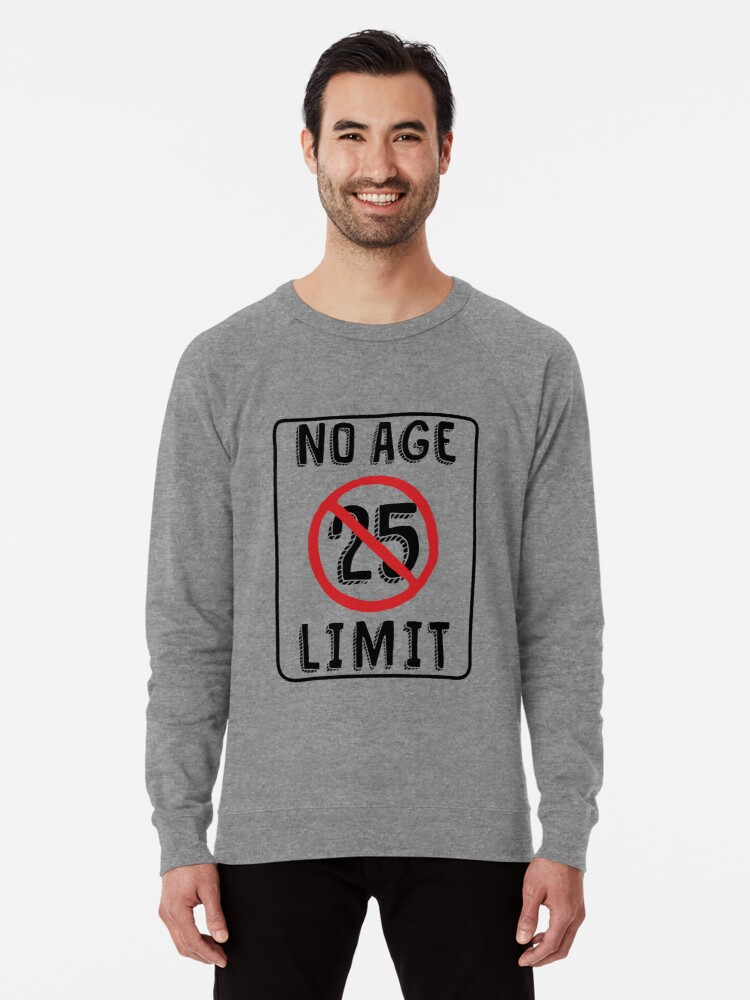 No Age Limit 25th Birthday Gifts Funny B Day For 25 Year Old Lightweight Sweatshirt