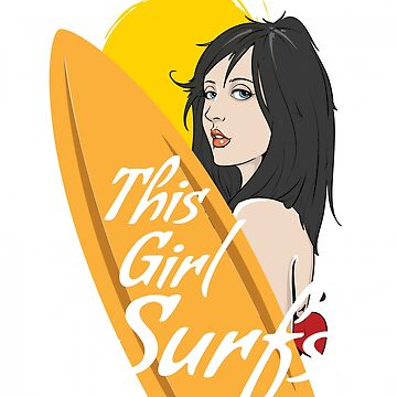 This Girl Surfs Sassy Hot Girl with Longboard Gift by MyLittleMutant