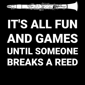 Its All Fun And Games Until Someone Breaks A Reed by ashwing