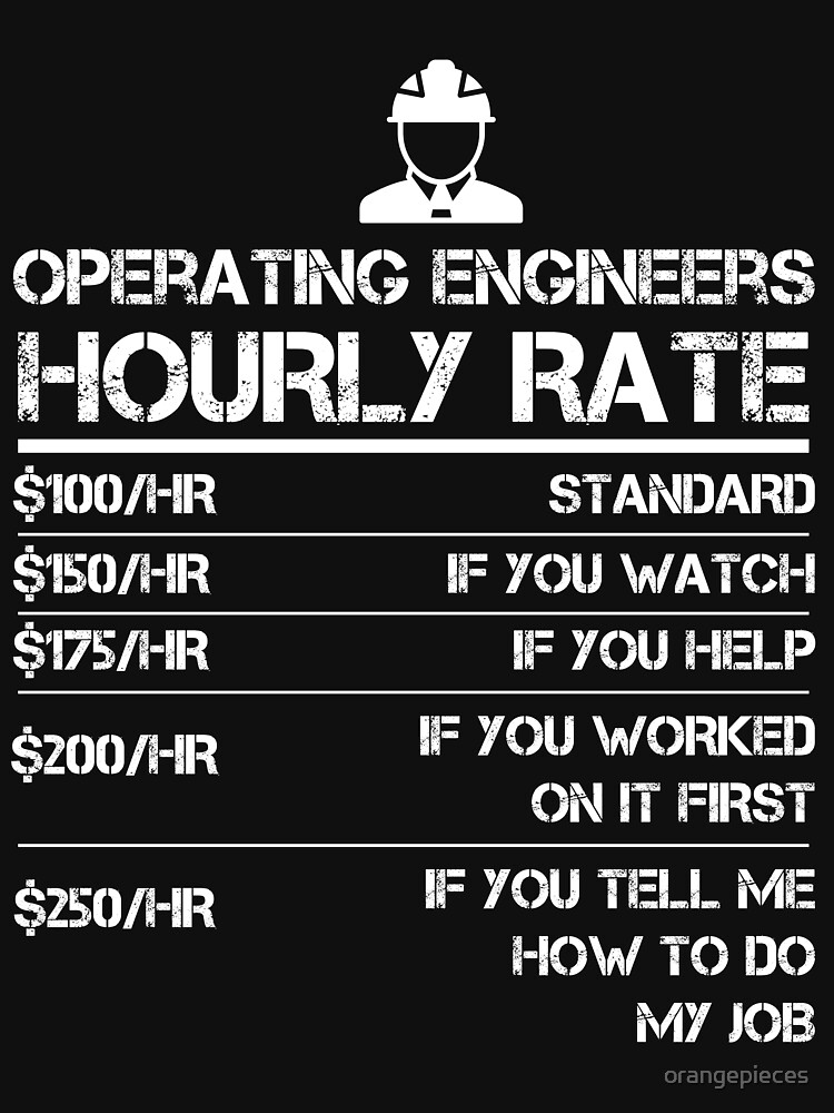 Operating Engineers Hourly Rate Funny Shirt Men Labor Rates by orangepieces