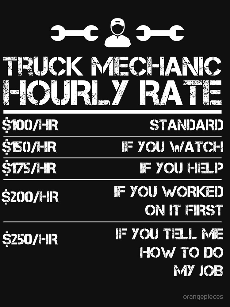 Funny Truck Mechanic Hourly Rate Gift Shirt Men Labor Rates by orangepieces