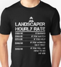 Landscaper Hourly Rate Funny Gift Shirt For Men Labor Rates Unisex T-Shirt