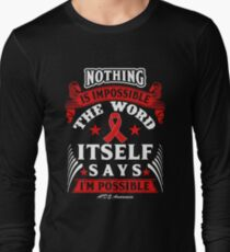 Nothing is Impossible, The Word Itself Says I'm Possible! AIDS Awareness Quote  Long Sleeve T-Shirt