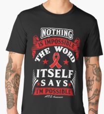 Nothing is Impossible, The Word Itself Says I'm Possible! AIDS Awareness Quote  Men's Premium T-Shirt