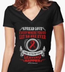 Spread Love Everywhere you go, Let no one Ever Come to You Without Leaving Happier. AIDS Awareness Quote  Women's Fitted V-Neck T-Shirt