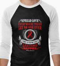 Spread Love Everywhere you go, Let no one Ever Come to You Without Leaving Happier. AIDS Awareness Quote  Men's Baseball ¾ T-Shirt