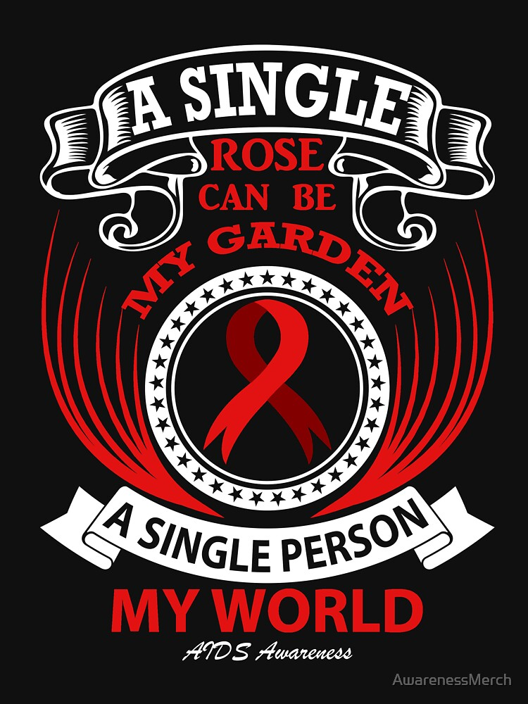 A Single Rose Can be My Garden, A Single Person My World. AIDS Awareness Quote  by AwarenessMerch