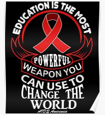 Education is The Most Powerful Weapon You Can Use to Change the World. AIDS Awareness Quote  Poster