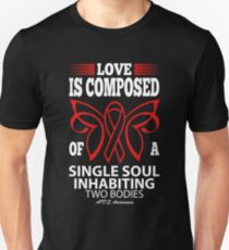 Love is Composed of a single soul inhabiting two Bodies. AIDS Awareness Quote  Unisex T-Shirt