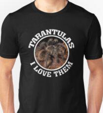 Tarantulas - I love them Unisex T-Shirt