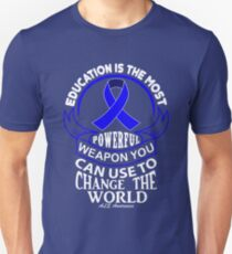 Education is the most Powerful Weapon you can use to change the world. ALS Awareness Quote  Unisex T-Shirt