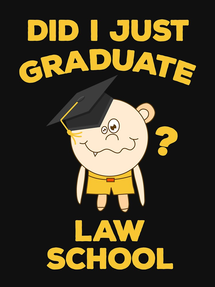 Law School Graduation Funny Lawyer Graduate by TheLariat