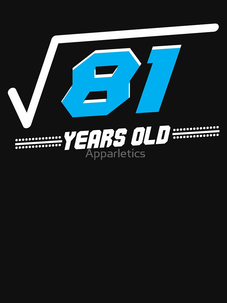 Square root of 81 years old by Apparletics