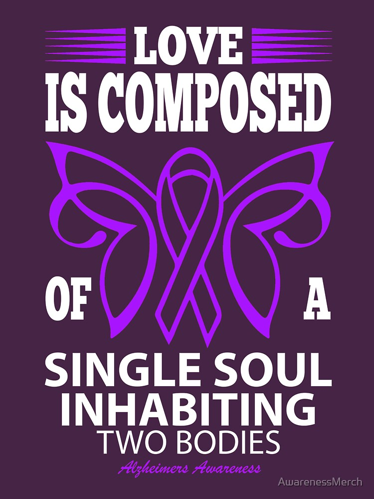 Love is composed of single soul inhabiting two bodies. Alzheimer's Awareness Quote  by AwarenessMerch