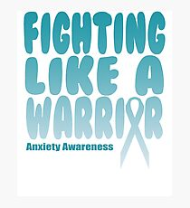 Anxiety Awareness Quote Photographic Print