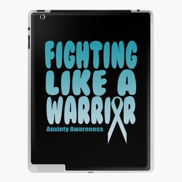 Fighting Like A Warrior! Anxiety Awareness Quote  iPad Skin