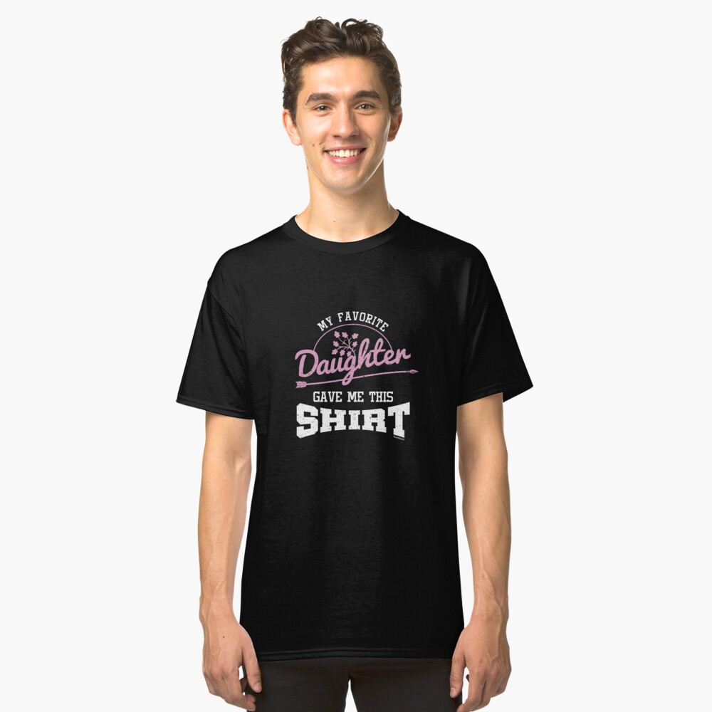 My Favorite Daughter Classic T-Shirt Front