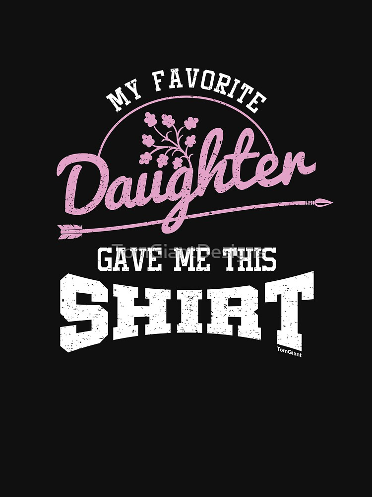 My Favorite Daughter by TomGiantDesigns