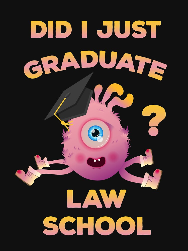 Law School Graduation Funny Lawyer Graduate by TheLariat