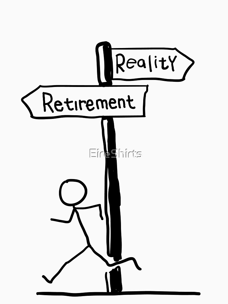 """Funny """"Retirement vs Reality"""" Signpost Themed Design by EireShirts"""