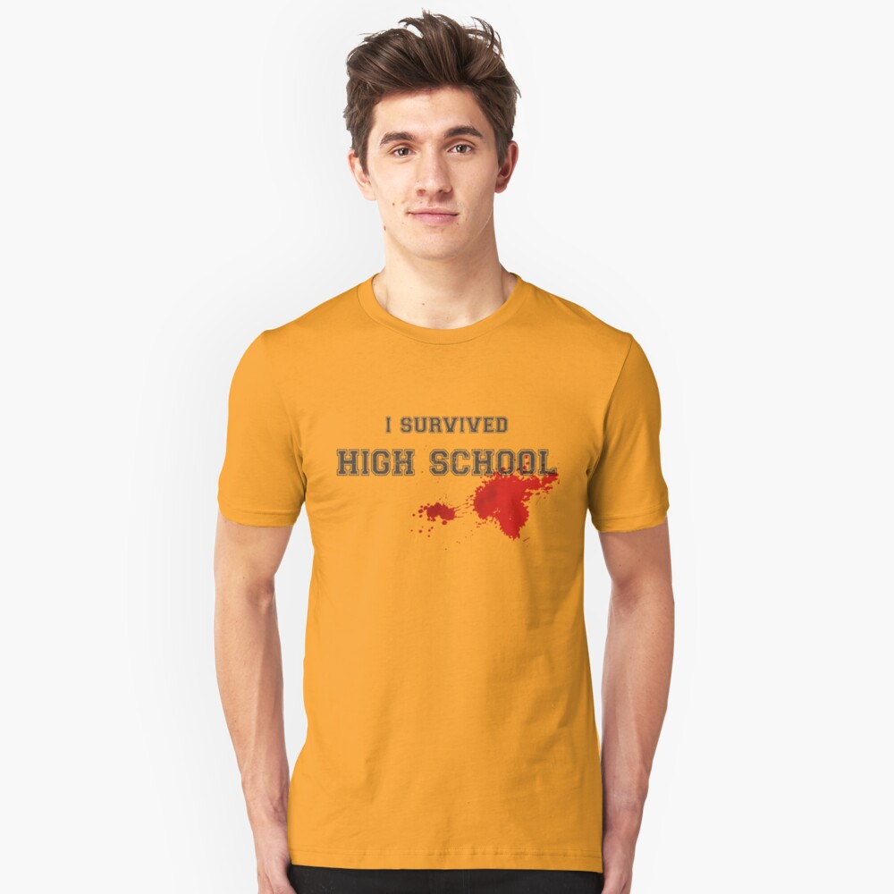 I Survived High School, Funny Halloween Gift Idea With Zombie Apocalypse Theme Unisex T-Shirt Front