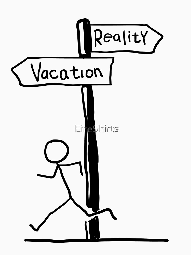 """Funny """"Vacation vs Reality"""" Signpost Themed Design by EireShirts"""