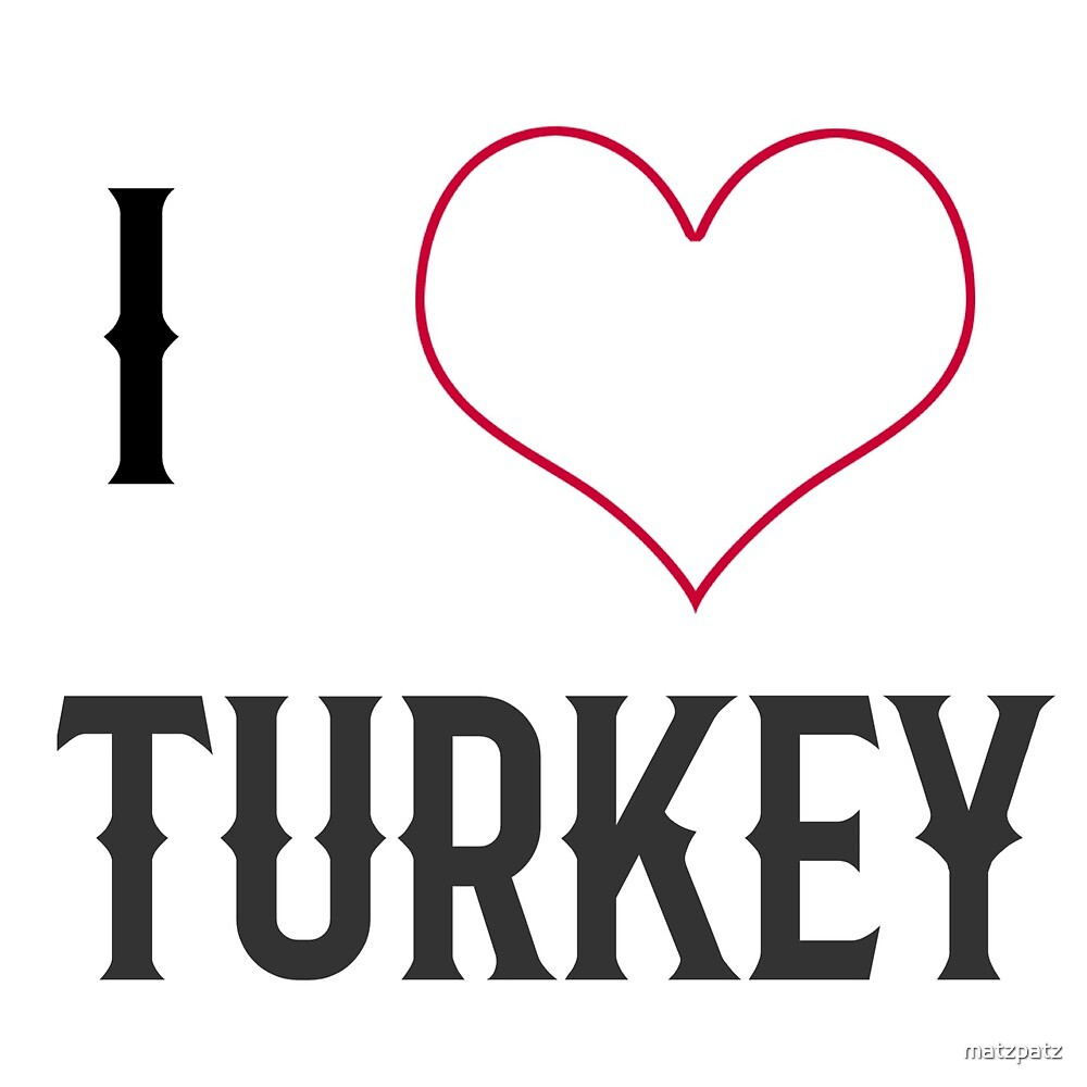 I love Turkey, country, Europe, city, cities, rock, saying, sayings, gift, gift idea by matzpatz