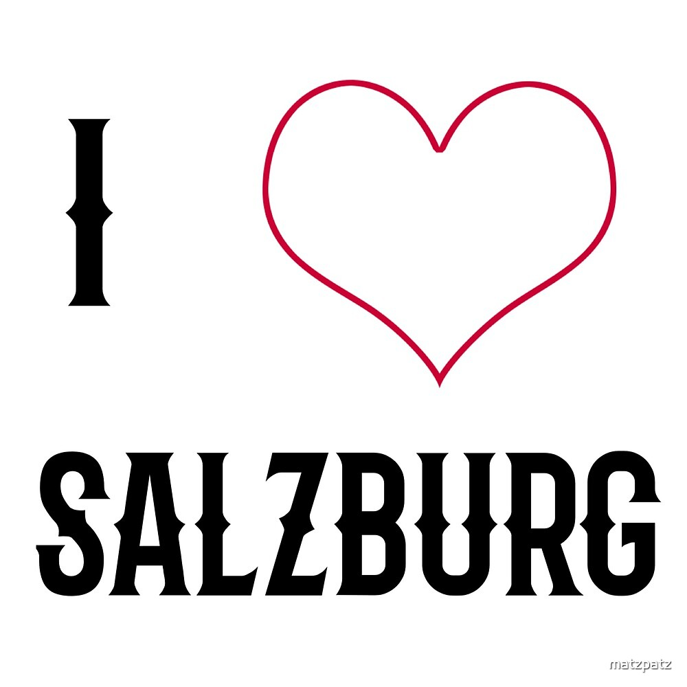 I love Salzburg, country, Europe, city, cities, rock, saying, sayings, gift, gift idea by matzpatz