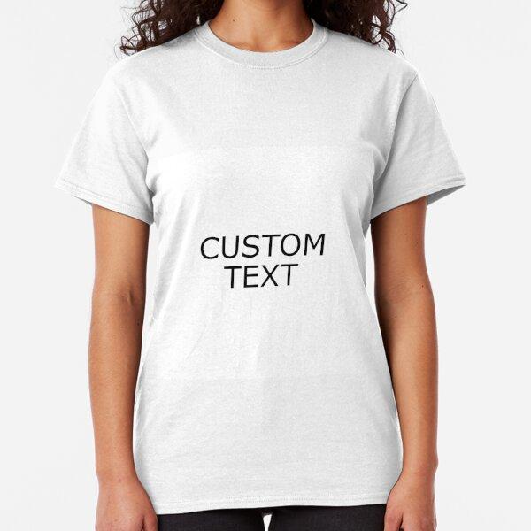 custom Classic T-Shirt