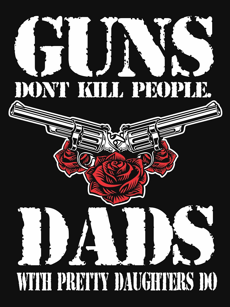Guns Dont Kill Fathers Day Gift for Daddy Dark by Superdesign1