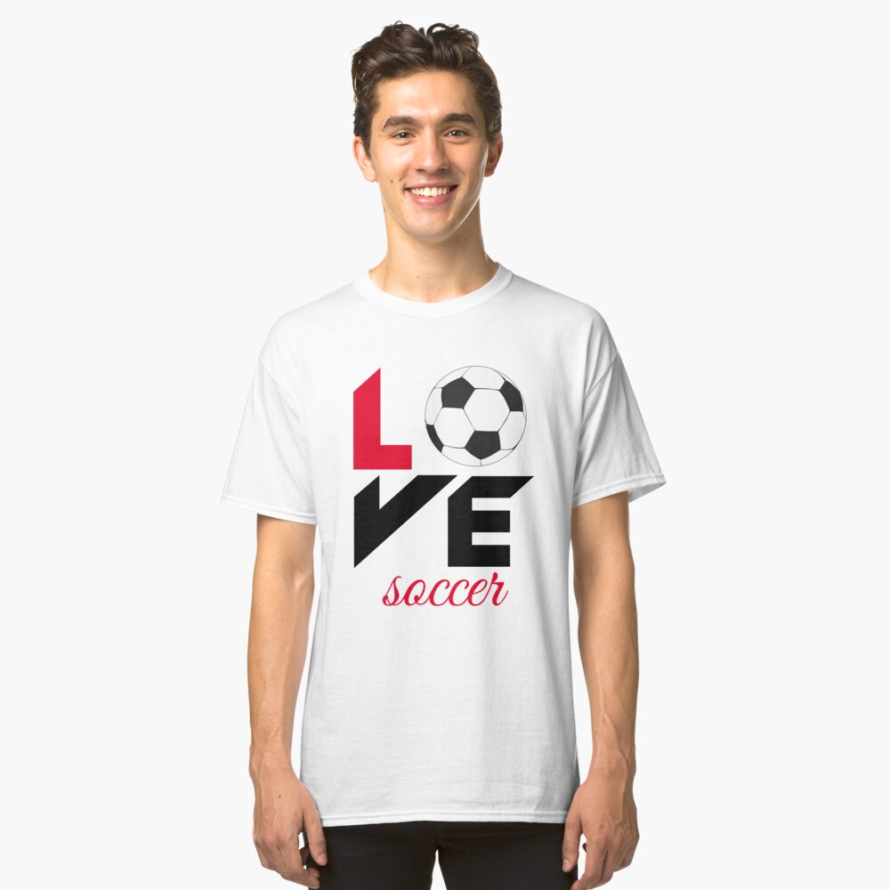 Love soccer Classic T-Shirt Front