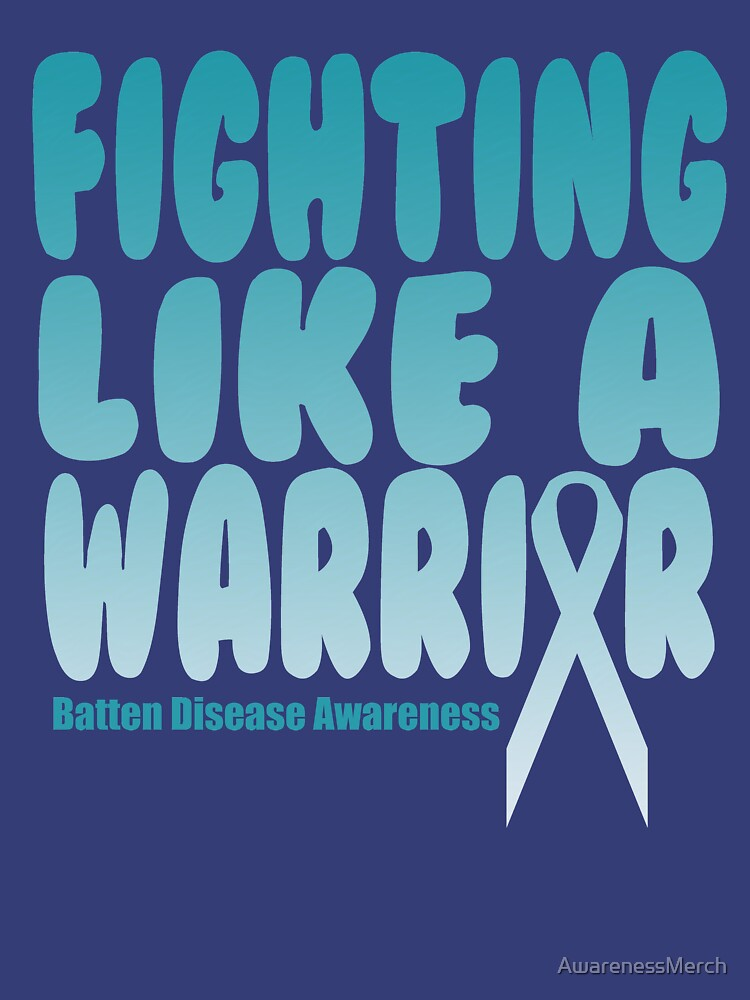 Fighting Like A Warrior. Batten Disease Awareness Quote  by AwarenessMerch