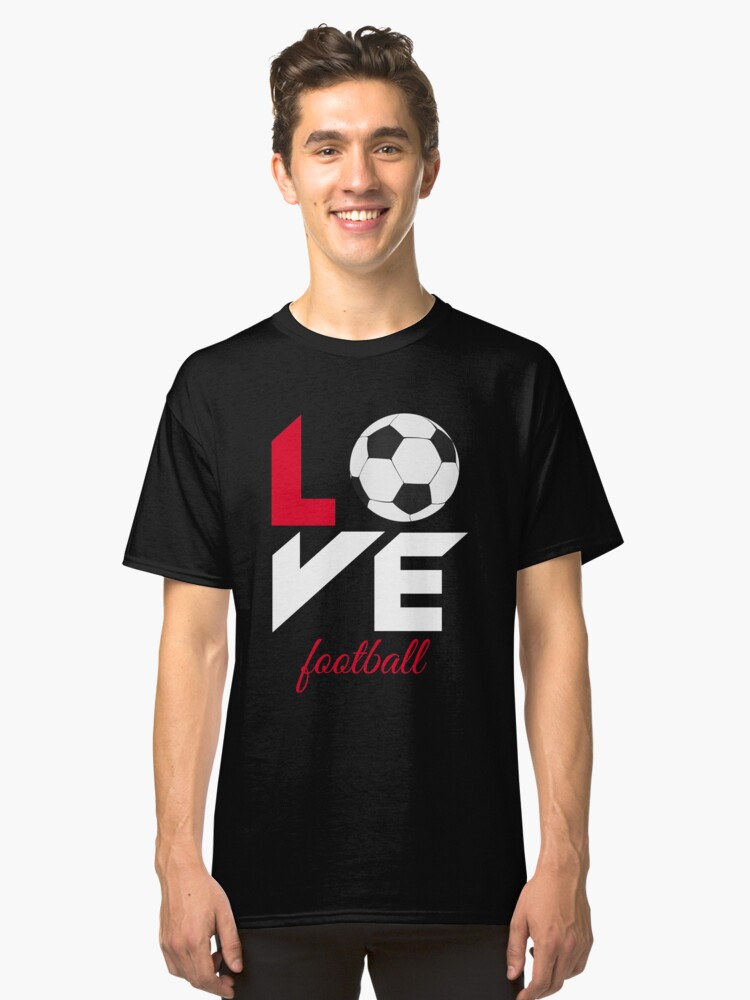 Love football Classic T-Shirt Front