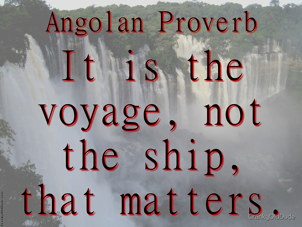 It Is The Voyage - Angolan by CrankyOldDude