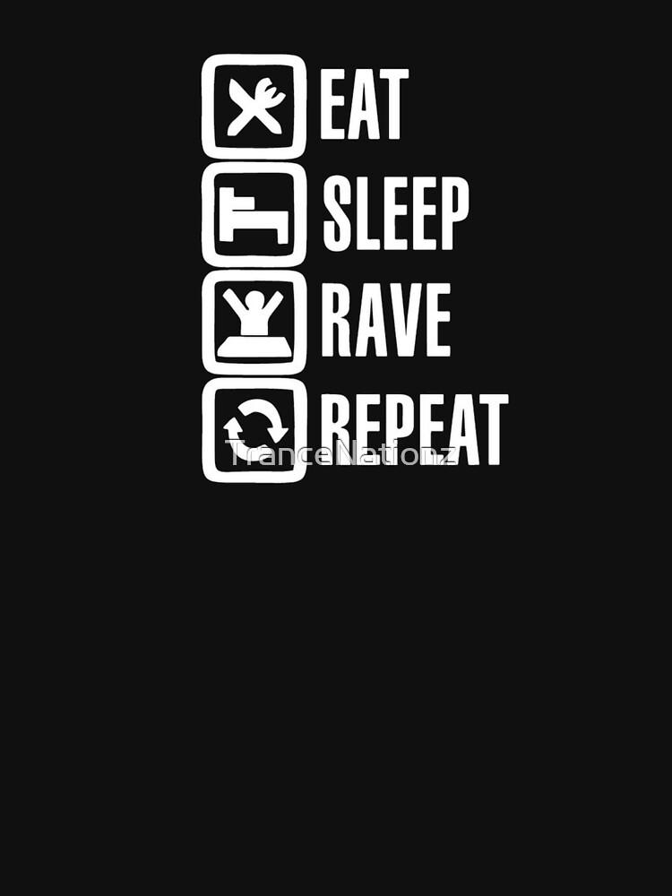 Eat Sleep Rave Repeat by TranceNationz